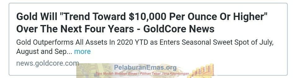 Harga emas dijangka terus meningkat sehingga USD10k seauns atau lebih 4 tahun lagi